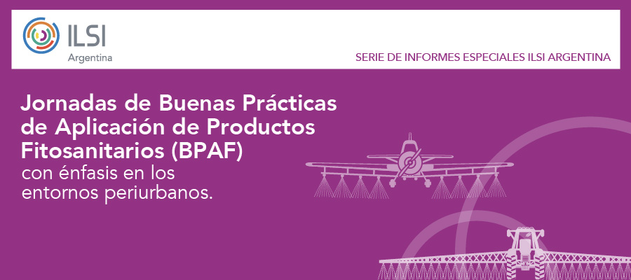 agricultura sustentable: nuevos hallazgos en buenas practicas de aplicación ILSI argentina