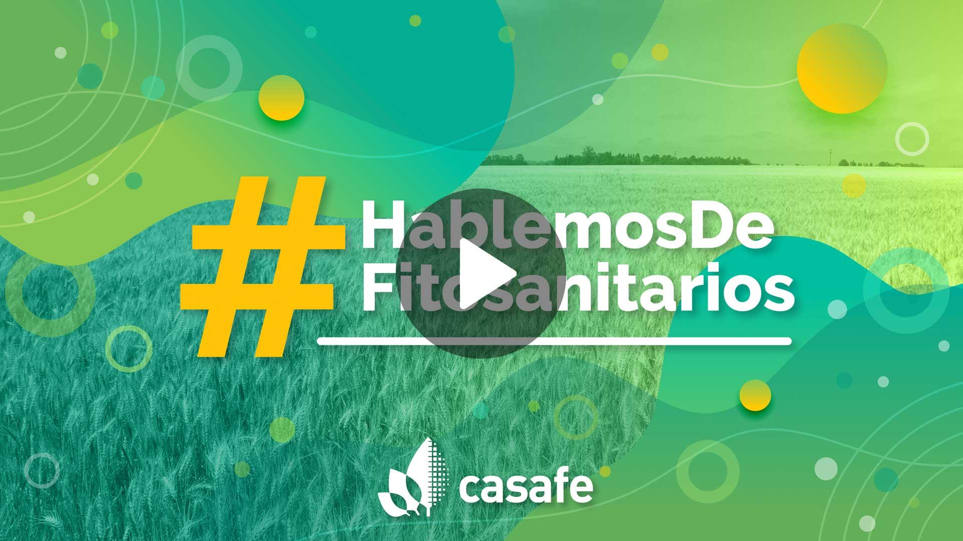 video-casafe-HablemosDeFitosanitarios
